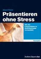 Albert Thiele: Präsentieren ohne Stress ★★★★★