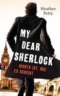 Heather Petty: My Dear Sherlock - Nichts ist, wie es scheint ★★★★★