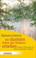 Barbara Dobrick: Die dunklen Seiten des Sterbens erhellen ★★★★★