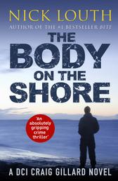 The Body on the Shore - An absolutely gripping crime thriller