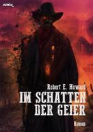 Robert E. Howard: IM SCHATTEN DER GEIER