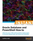 Geoffrey Hudik: Instant Oracle Database and PowerShell How-to