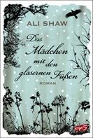 Ali Shaw: Das Mädchen mit den gläsernen Füßen ★★★