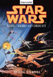 Star Wars. X-Wing. Angriff auf Coruscant