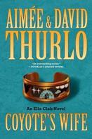 Aimée Thurlo: Coyote's Wife