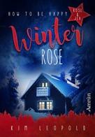 Kim Leopold: How to be happy 4: Winterrose ★★★★