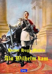 Als Wilhelm kam