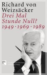 Drei Mal Stunde Null? - 1949 - 1969 - 1989