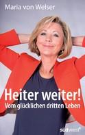 Maria von Welser: Heiter weiter! ★★★★