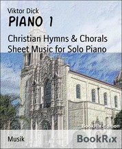 Piano 1 - Christian Hymns & Chorals Sheet Music for Solo Piano