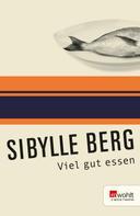 Sibylle Berg: Viel gut essen ★★★★