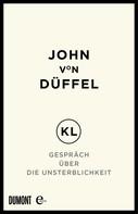 John von Düffel: KL – Gespräch über die Unsterblichkeit