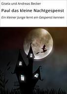 Gisela Becker: Paul das kleine Nachtgespenst
