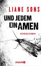 Und jedem ein Amen - Kriminalroman
