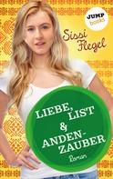 Sissi Flegel: Liebe, List & Andenzauber: Dritter Roman der Mimi-Reihe ★★★★★