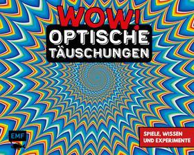 WOW! – Optische Täuschungen