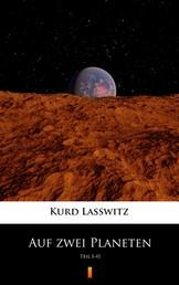 Auf zwei Planeten - Teil I–II