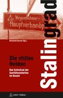 Reinhold Busch: Stalingrad - Die stillen Helden