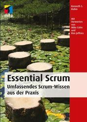 Essential Scrum - Umfassendes Scrum-Wissen aus der Praxis