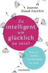 Zu intelligent, um glücklich zu sein? - Was es heißt, hochbegabt zu sein