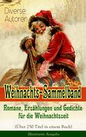 Charles Dickens: Weihnachts-Sammelband: Romane, Erzählungen und Gedichte für die Weihnachtszeit (Über 250 Titel in einem Buch) - Illustrierte Ausgabe