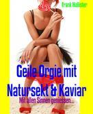 Frank Hollister: Geile Orgie mit Natursekt & Kaviar ★★★
