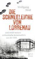 Wolfgang Swat: Die Schneeleiche von Lübbenau ★★★★