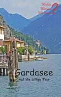 Ute Fischer: Gardasee auf die billige Tour ★