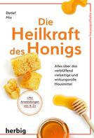 Detlef Mix: Die Heilkraft des Honigs ★★★★★
