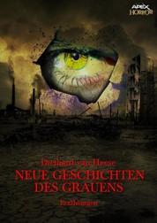 NEUE GESCHICHTEN DES GRAUENS - Horror-Erzählungen