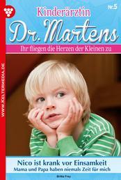 Kinderärztin Dr. Martens 5 – Arztroman - Nico ist krank vor Einsamkeit
