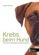 Kerstin Piribauer: Krebs beim Hund