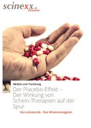 Der Placebo-Effekt - Der verblüffenden Wirkung von Schein-Therapien auf der Spur