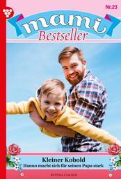 Mami Bestseller 23 – Familienroman - Kleiner Kobold