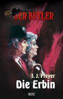 J. J. Preyer: Der Butler, Band 01 - Die Erbin ★★★★