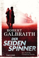 Robert Galbraith: Der Seidenspinner ★★★★