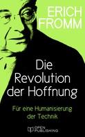 Erich Fromm: Die Revolution der Hoffnung. Für eine Humanisierung der Technik