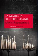 Alexis Ragougneau: La madona de Notre Dame
