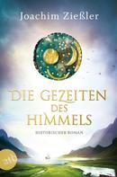 Joachim Zießler: Die Gezeiten des Himmels ★★★★