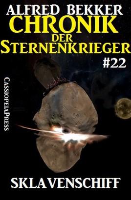 Chronik der Sternenkrieger 22: Sklavenschiff (Science Fiction Abenteuer)