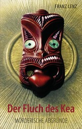 Der Fluch des Kea - Mörderische Abgründe