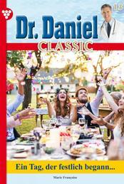 Dr. Daniel Classic 13 – Arztroman - Ein Tag, der festlich begann...