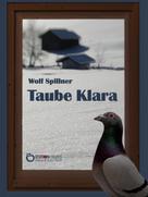 Wolf Spillner: Taube Klara oder Zufälle gibt es nicht ★★★★★
