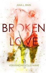 Broken Love: Verhängnisvolle Nähe