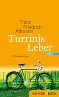 Franz Friedrich Altmann: Turrinis Leber ★★★