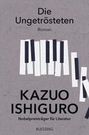 Kazuo Ishiguro: Die Ungetrösteten ★★★