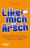 Andreas Hock: Like mich am Arsch