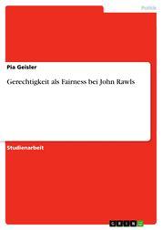 Gerechtigkeit als Fairness bei John Rawls