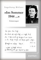 Ingeburg Hölzer: »Im Sommer 1944 war ich gerade 20 Jahre alt ...«. Aus dem Tagebuch einer jungen Frau ★★★★