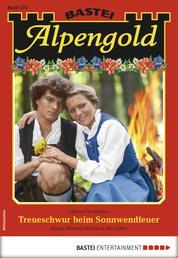 Alpengold 273 - Heimatroman - Treueschwur beim Sonnwendfeuer